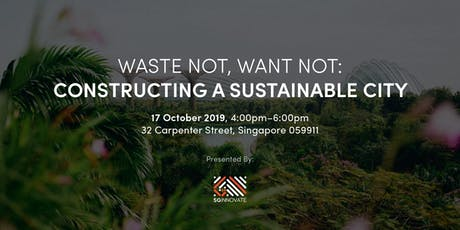Waste Not, Want Not: Constructing a Sustainable City tickets