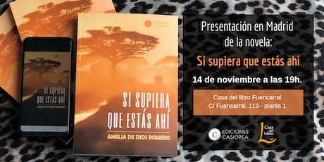 Presentación en Madrid de la novela: Si supiera que estás ahí: entradas