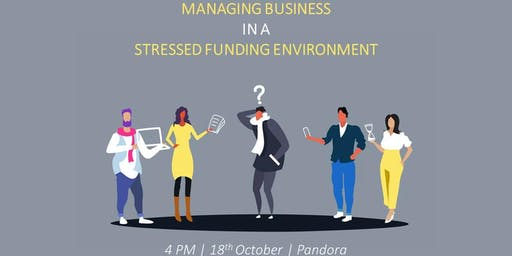 Managing Business in a Stressed Funding Environment