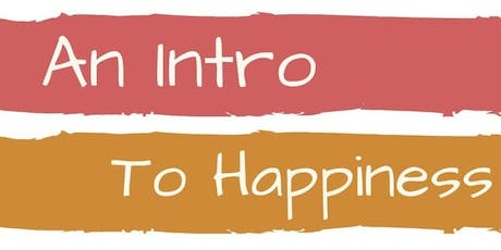 A Intro to Happiness tickets