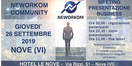 MEETING PRESENTAZIONE BUSINESS - NEWORKOM COMMUNITY - NOVE biglietti