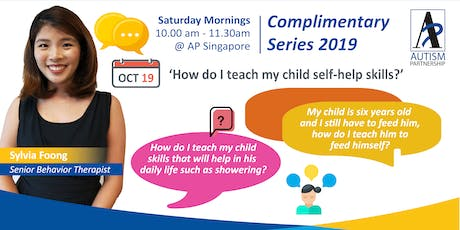 Parenting: How To Teach my child w Autism Self-Help Skills? tickets