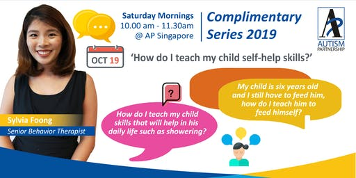 Parenting: How To Teach my child w Autism Self-Help Skills?