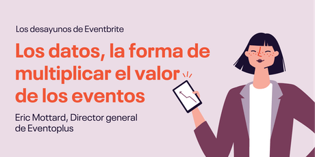 Los datos, la forma de multiplicar el valor de los eventos tickets