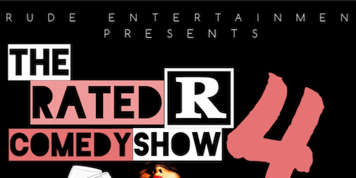 The Rated R Comedy Show 4