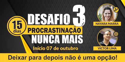 DESAFIO PROCRASTINAÇÃO  NUNCA MAIS - 3