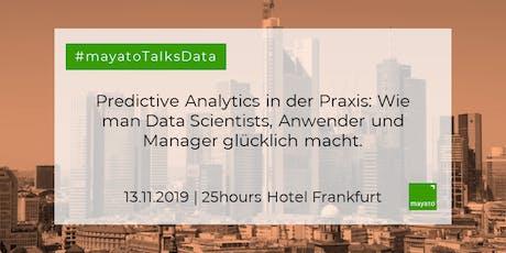 Predictive Analytics in der Praxis: Wie man Data Scientists, Anwender und Manager glücklich macht Tickets