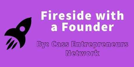 Cass Entrepreneurs Network - Fireside with a Founder tickets