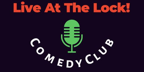 Live at The Lock Comedy Club ! tickets