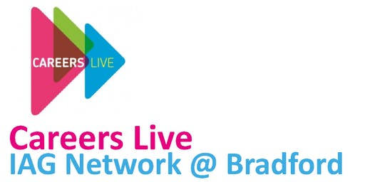 Bradford Careers Live IAG Network Weds 20th November 2019