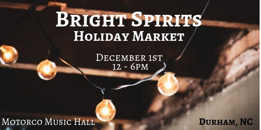 Bright Spirits Holiday Market