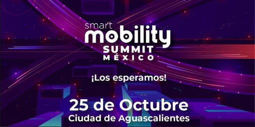 Smart Mobility Summit Aguascalientes