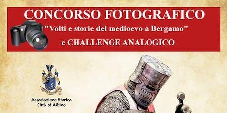 """Concorso fotografico """"Volti e storie del medioevo a Bergamo"""" biglietti"""