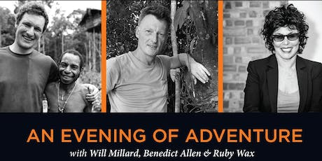 An Evening of Adventure with Will Millard, Benedict Allen & Ruby Wax tickets