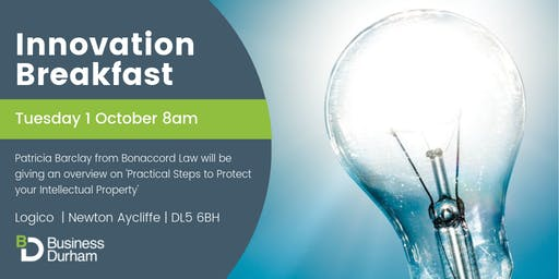Innovation Breakfast - Practical Steps to Protect your Intellectual Property
