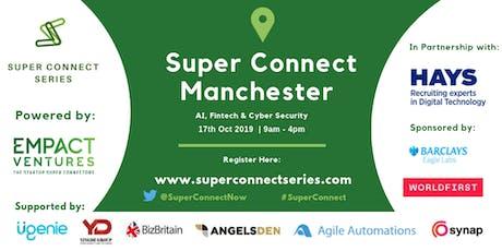 Super Connect  Manchester (AI, FinTech, Cyber) tickets