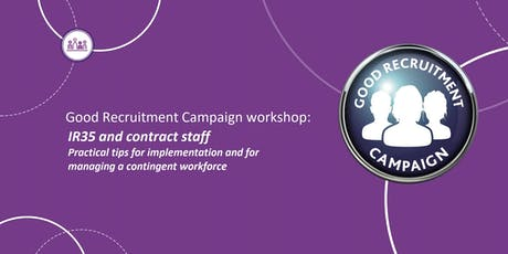 Good Recruitment Campaign Workshop: IR35 & contract staff tickets