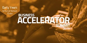 Early Years Business Accelerator Summit 2019