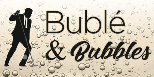 Bublé and Bubbles 2019
