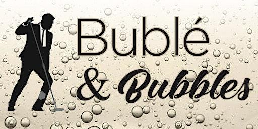Bublé and Bubbles 2019