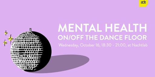 ADE: Mental Health on/off the dance floor