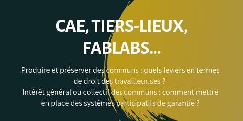 CAE, tiers-lieux, fablabs - Recherche action Agir par les communs