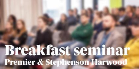 Breakfast seminar with Premier and Stephenson Harwood tickets