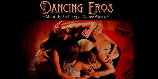 1st NOV - Dancing Eros SYD - Monthly Archetypal Dance Wave (GRADS ONLY)