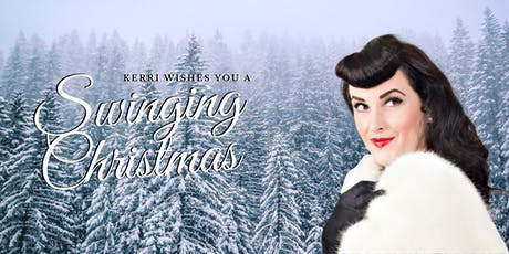 Kerri Wishes You A Swinging Christmas! tickets