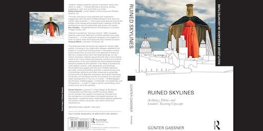 Ruined Skylines: Author meets Critics / Nenlinellau wedi'u Difetha: Awdur yn cwrdd ag Adolygwr