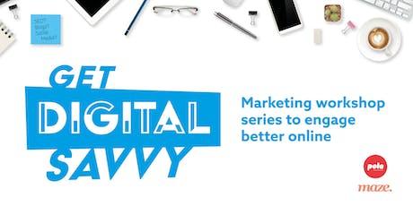 Get Digital Savvy - Workshop 2 - Social media marketing tickets