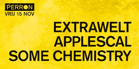 EXTRAWELT, APPLESCAL, SOME CHEMISTRY tickets