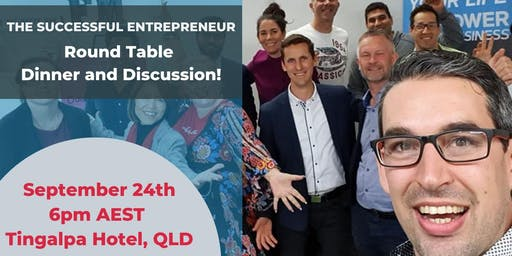 The 4th Successful Entrepreneur - Round Table Dinner and Discussion!