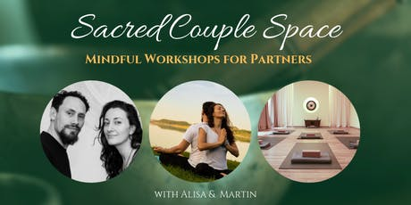 Mindful workshop for Partners for Growth & Trust. Sacred Couple Space.  tickets