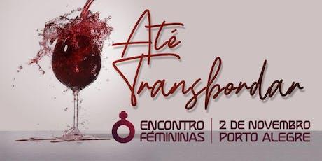 Encontro Fémininas - Porto Alegre, RS ingressos
