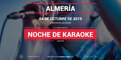 Noche de Karaoke en Pause&Play Torrecárdenas entradas