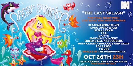 PANSY present: The Last Splash / Pansy's Paradise