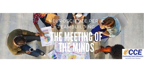 The Meeting of the Minds - le Neuroscienze per il Team Building - Novembre 2019 biglietti
