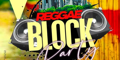 "Reggae Block Party; ""UnOfficial"" Official Caribbean #Classic Kick-Off¡"