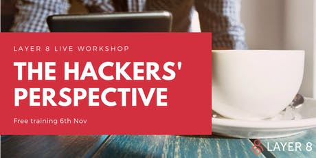 Cyber Security - The Hackers Perspective Workshop / Training tickets