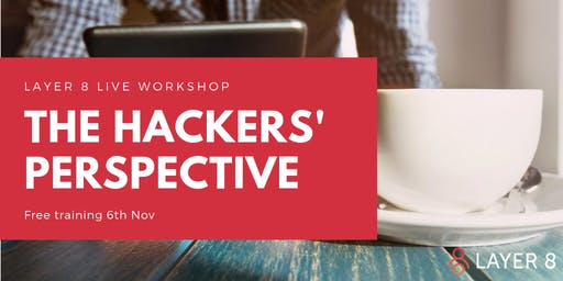 Cyber Security - The Hackers Perspective Workshop / Training