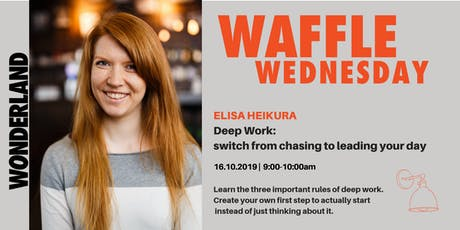 Waffle Wednesday: Deep Work - switch from chasing to leading your day tickets