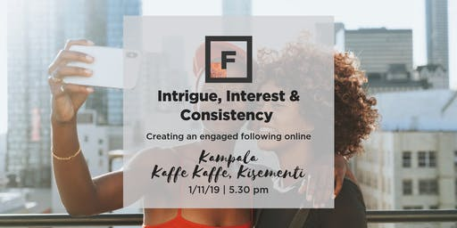 Digital Marketing: Intrigue, Interest and Consistency | Future Females | UG