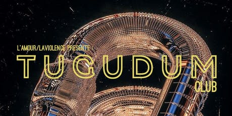 A/V présente : Tugudum Club - LE CLUB HOUSE tickets