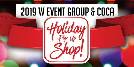 2019 W Event Group & COCA Holiday Pop-Up Shop