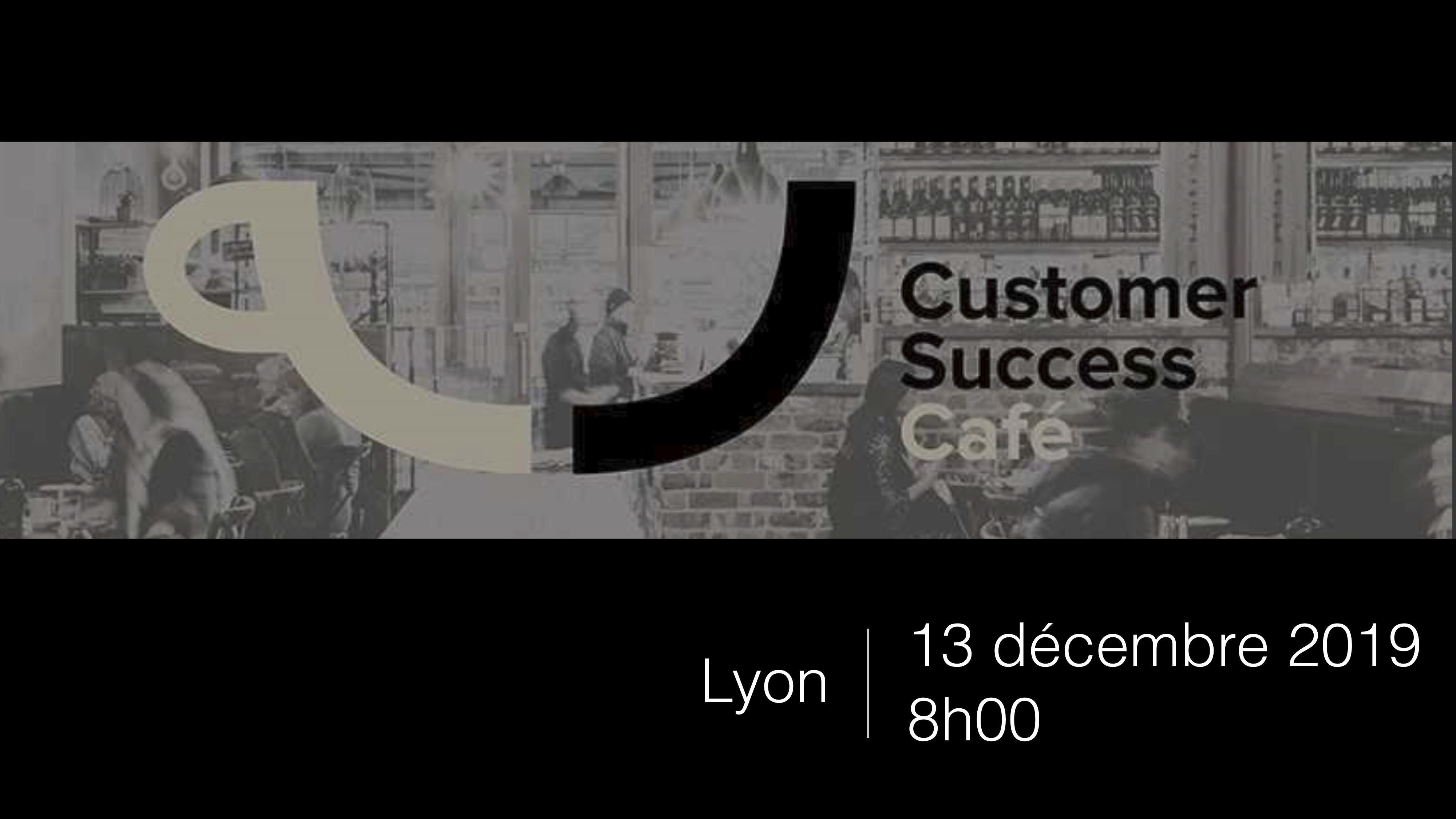 Customer Success Caf Lyon - Dcembre
