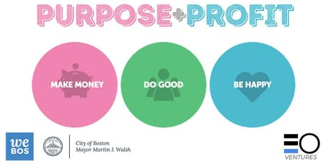 WE BOS Week 2019 | Profit + Purpose: How to Build a Mission-Driven Business tickets