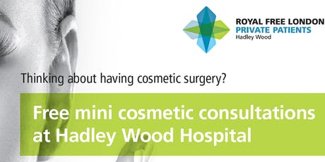 Free Cosmetic Surgery Mini Consultations by Prof Ash Mosahebi tickets