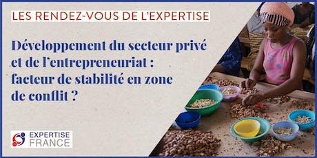 Développement du secteur privé et de l'entrepreneuriat : facteur de stabilité en zone de conflit ? billets