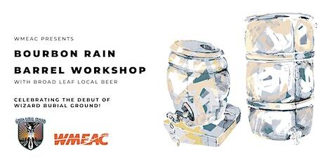 Bourbon Rain Barrel Workshop at Broad Leaf Local Beer tickets